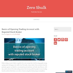 Basics of Opening Trading Account with Reputed Stock Broker