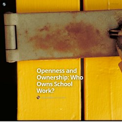 Openness and Ownership: Who Owns School Work?