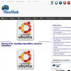 Ubuntu 11.04 : GoodBye OpenOffice, welcome LibreOffice