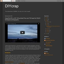 DIYcrap: OpenPanTilt, a DIY 3D-printed Pan and Tilt head for DSLR timelapse photography
