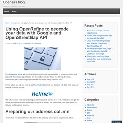 Using OpenRefine to geocode your data with Google and OpenStreetMap API