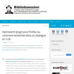 Opensearch plugin pour Firefox, ou comment rechercher dans un catalogue en 1 clic -