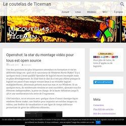 Openshot: la star du montage vidéo pour tous est open source