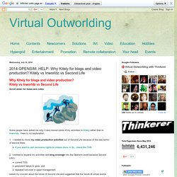 Virtual Outworlding: 2014 OPENSIM: HELP: Why Kitely for blogs and video production? Kitely vs Inworldz vs Second Life