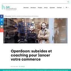 OpenSoon: subsides et coaching pour lancer votre commerce