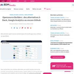 Opensource Builders: des alternatives à Slack, Google Analytics ou encore Github