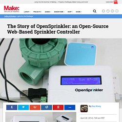 The Story of OpenSprinkler: an Open-Source Web-Based Sprinkler Controller