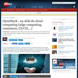 OpenStack : au-delà du cloud computing (edge computing, containers, CI/CD,...)