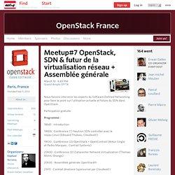 7 OpenStack, SDN & futur de la virtualisation réseau + Assemblée générale - OpenStack France (Paris
