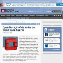 OpenStack, clef de voûte du cloud Open Source -