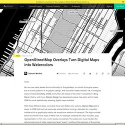 OpenStreetMap Overlays Turn Digital Maps into Watercolors
