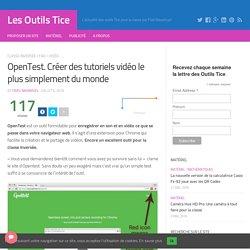 OpenTest. Créer des tutoriels vidéo le plus simplement du monde – Les Outils Tice