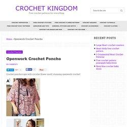 Openwork Crochet Poncho ⋆ Crochet Kingdom
