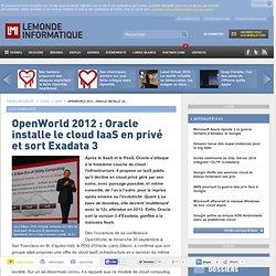 OpenWorld 2012 : Oracle installe le cloud IaaS en privé et sort Exadata 3