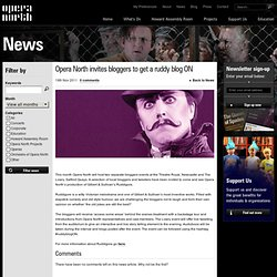 Opera North invites bloggers to get a ruddy blog ON | News | Opera North
