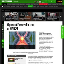 Operar Ferrovalle tren al NAICM