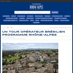 Un Tour Opérateur brésilien programme Rhône-Alpes