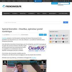 Spécial Grenoble – ClearBus, opérateur postal numérique