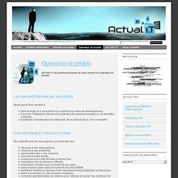 Opérateur de projets | ACTUAL-IT