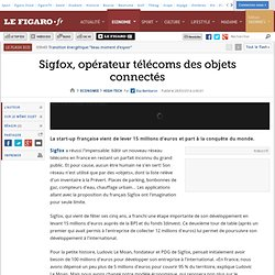 Sigfox, opérateur télécoms des objets connectés