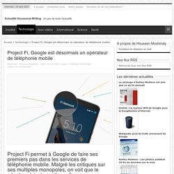 Project Fi, Google est désormais un opérateur de téléphonie mobile - Actualité Houssenia Writing