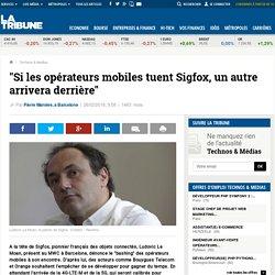 """""""Si les opérateurs mobiles tuent Sigfox, un autre arrivera derrière"""""""