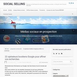 22 opérateurs booléens Google pour affiner vos recherches - SOCIAL SELLING