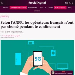 Selon l'ANFR, les opérateurs français n'ont pas chomé pendant le confinement