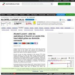 Alcatel Lucent : aide les opérateurs à fournir un accès très haut débit grâce au domicile connecté