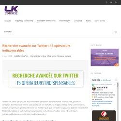 Recherche avancée sur Twitter : 15 opérateurs indispensables