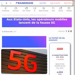 Aux Etats-Unis, les opérateurs mobiles lancent de la fausse 5G
