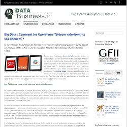 Big Data : Comment les Opérateurs Télécom valorisent-ils vos données ? l Data-Business.fr