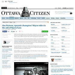 Jim Watson, operatic champion! Mayor rides to the aid of Opera Lyra