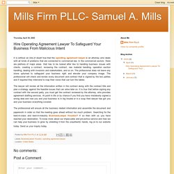 Mills Firm PLLC- Samuel A. Mills: Hire Operating Agreement Lawyer To Safeguard Your Business From Malicious Intent