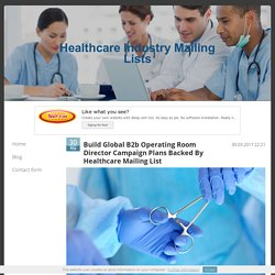 Build Global B2b Operating Room Director Campaign Plans Backed By Healthcare Mailing List