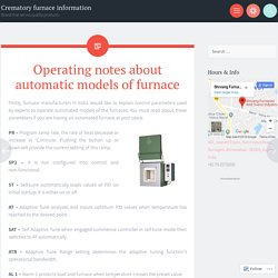 How to operate automatic models of furnace