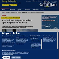 Banksy funds refugee rescue boat operating in Mediterranean