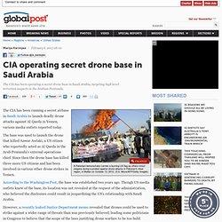 CIA operating secret drone base in Saudi Arabia
