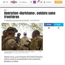 Opération «Barkhane», soldats sans frontières