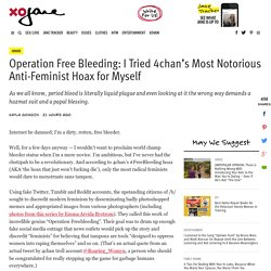 Operation Free Bleeding: I Tried 4chan's Most Notorious Anti-Feminist Hoax for Myself - xoJane