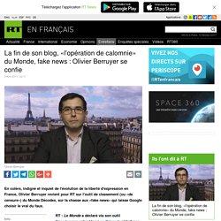 La fin de son blog, «l'opération de calomnie» du Monde, fake news : Olivier Berruyer se confie