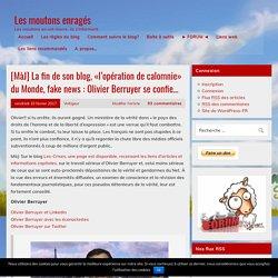 [MàJ] La fin de son blog, «l'opération de calomnie» du Monde, fake news : Olivier Berruyer se confie… – Les moutons enragés