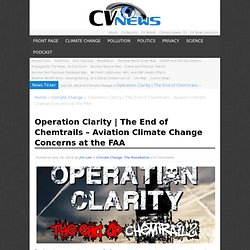 Operation Clarity | The End of Chemtrails - Aviation Climate Change Concerns at the FAA
