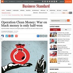 Operation Clean Money: War on black money is only half-won