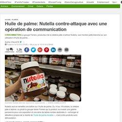 Huile de palme: Nutella contre-attaque avec une opération de communication