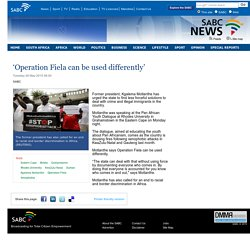 'Operation Fiela can be used differently':Tuesday 26 May 2015