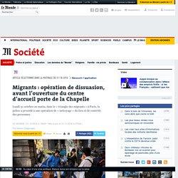 Migrants: opération de dissuasion, avant l'ouverture du centre d'accueil porte de laChapelle