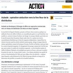 Aubade : opération séduction vers la fine fleur de la distribution - Stratégie