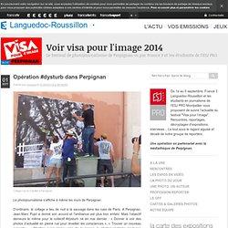 Voir Visa pour l'image 2014 : blog France 3 des étudiants en journalisme de l'ESJ Montpellier