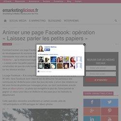 Animer une page Facebook: opération - Laissez parler les petits papiers -